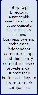 Nebraska laptop repair, Nebraska laptop computer repair, Nebraska computer repair, service laptop computer Nebraska, Nebraska laptop repair directory, laptop computer directory Nebraska